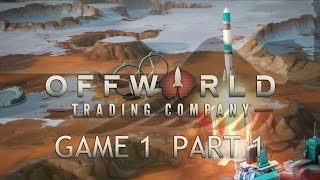 Offworld Trading Company - Game 1 Part 1 - Let