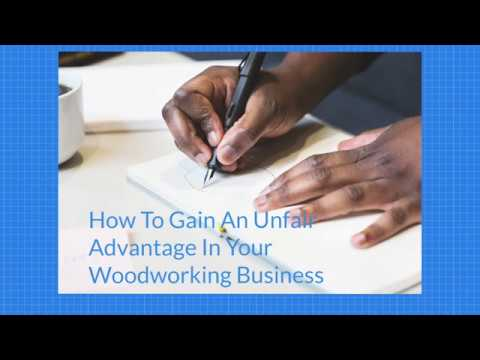 Small Woodworking Business Tips – How To Give Yourself the Best Chance For Success