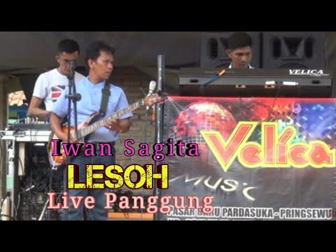 MANTAB LAGU LESOH Live bersama IWAN SAGITA