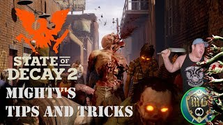 Mighty's Tips an Tricks For State Of Decay 2