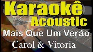 Baixar Carol & Vitoria - Mais Que Um Verão (Karaokê Acústico) playback