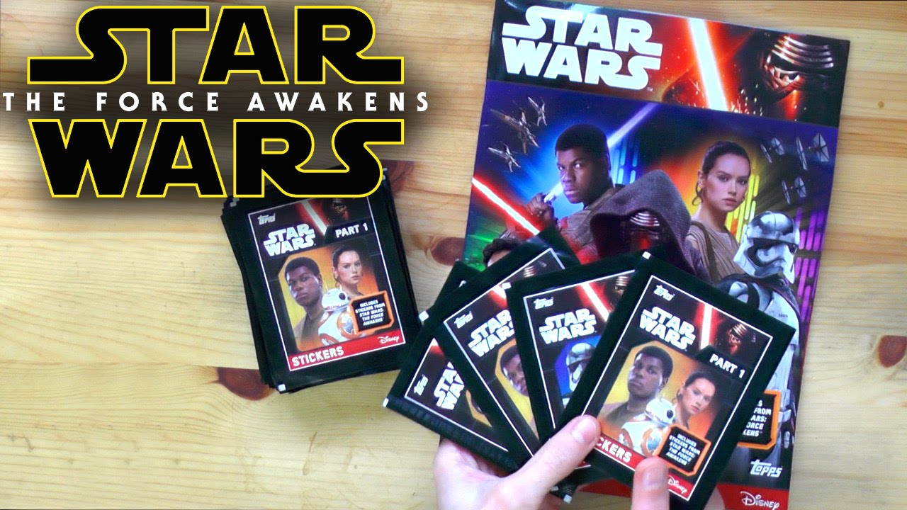 TOPPS Star Wars The Force Awakens Stickers (Official) Opening - Part 1 ...