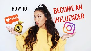 HOW TO BECOME AN INFLUENCER IN 2019