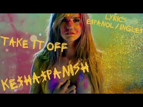 Ke$ha - Take It Off [Lyrics Español/Ingles] (Official Video)