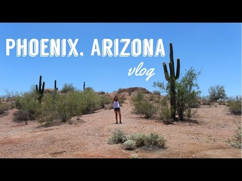 Phoenix, Arizona Summer 2016 | VLOG