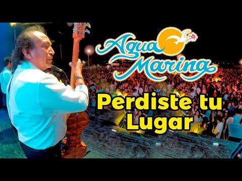 Agua Marina - Perdiste Tu Lugar (En Vivo)