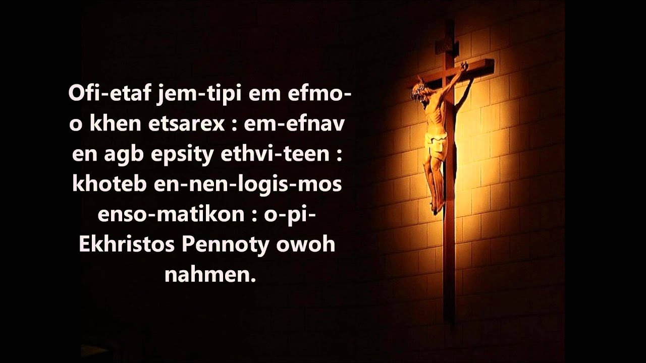 Ofi etaf jemtipi [Verses of the 9th hour of Good Friday] (By Malak Rizkalla)