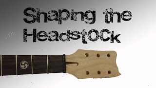 The Guitar Fetish Guitar Kit Build Part 3 | Shaping The Headstock