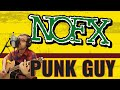watch he video of NOFX - PUNK GUY (Cover)