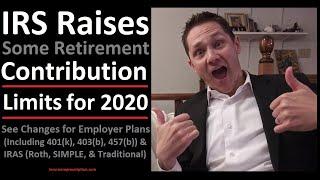 2020 Retirement-Plan-Contribution Limits: 401(k), IRA, ROTH, SIMPLE, Etc.