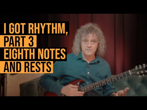 String Theory - I Got Rhythm, Part 3: Eighth notes and rests