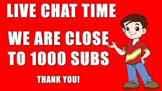 It's Time! Chit Chat #2 We are close to 1000 Subscriber