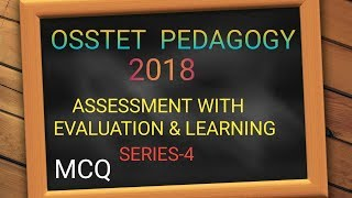 OSSTET 2018 PEDAGOGY MCQ ASSESSMENT WITH EVAUATION AND LEARNING BY ODISHA SIKSHA
