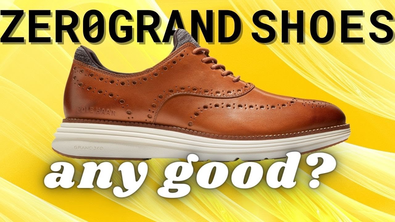22821a2512 ZeroGrand Shoes Review - Are These Cole Haan Shoes Worth it? - YouTube