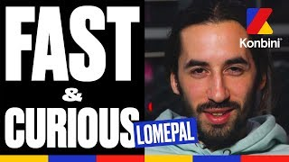 Lomepal - Fast & Curious