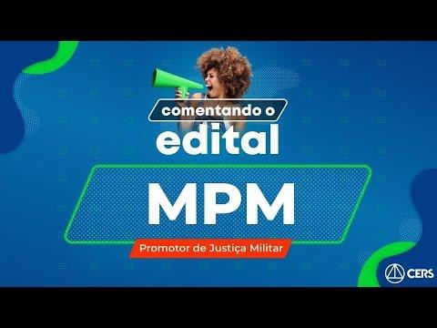 Saiu O Edital Do MPM - PROMOTOR DE JUSTIÇA MILITAR!