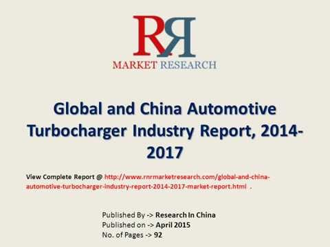Automotive Turbocharger Market Analysis 2015-2017 For Global and China
