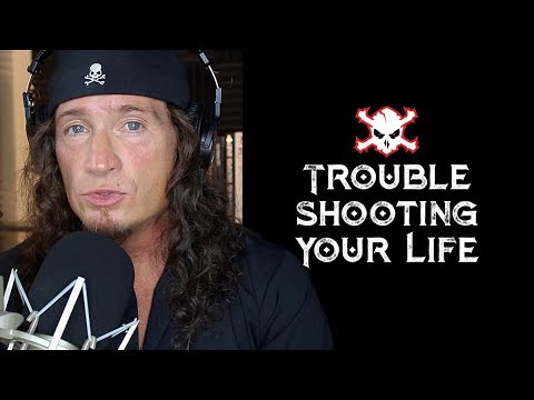 Troubleshooting Your Life: Episode 1