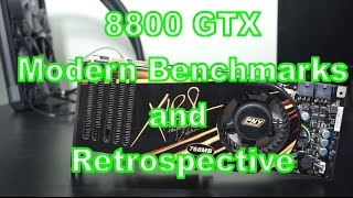 8800GTX - The card that changed PC gaming testing Todays games