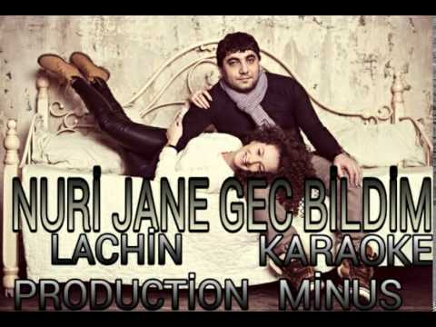 Nuri Jane Gec bildim Karaoke Lachin Production