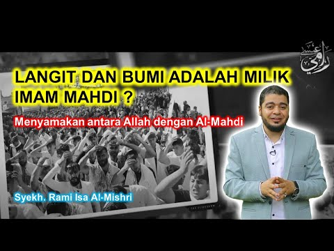 Aqidah Syiah - Langit dan Bumi Adalah Milik Al Mahdi, Bisa Menghidupkan dan Mematikan Orang