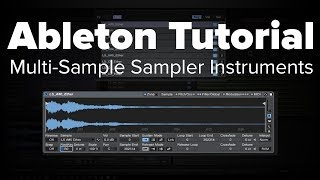 Ableton Tutorial: Multi-Sample Sampler Instruments [Getting Started]