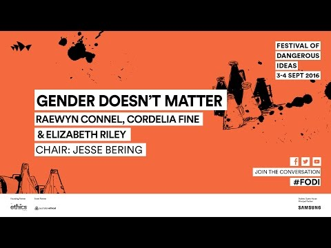 Jesse Bering, Raewyn Connell, Elizabeth Riley & Cordelia Fine - Gender Doesn't Matter