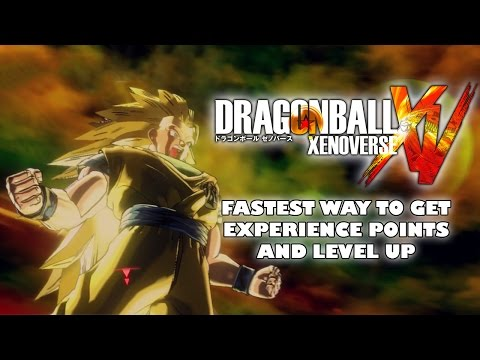 Dragon Ball Xenoverse - Fastest Way to Get Experience Points and Level Up