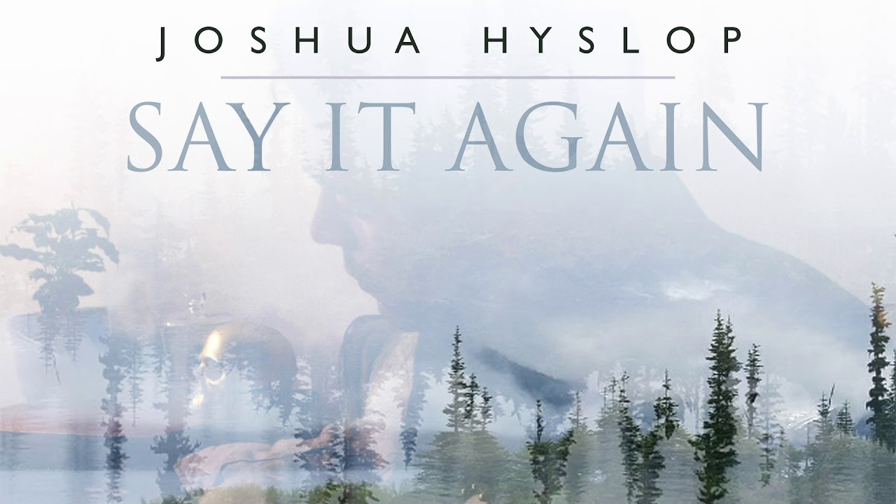 joshua-hyslop-say-it-again-audio-nettwerkmusic
