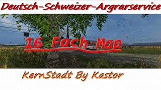 "[""LS15"", ""Kastor"", ""Kernstadt"", ""16fach Map"", ""http://www.d-s-agrarservice.de/"", ""KernStadt Edit By Kastor"", ""Map"", ""Mod"", ""Karte"", ""Beta"", ""Landwirtschaft Simulator""]"