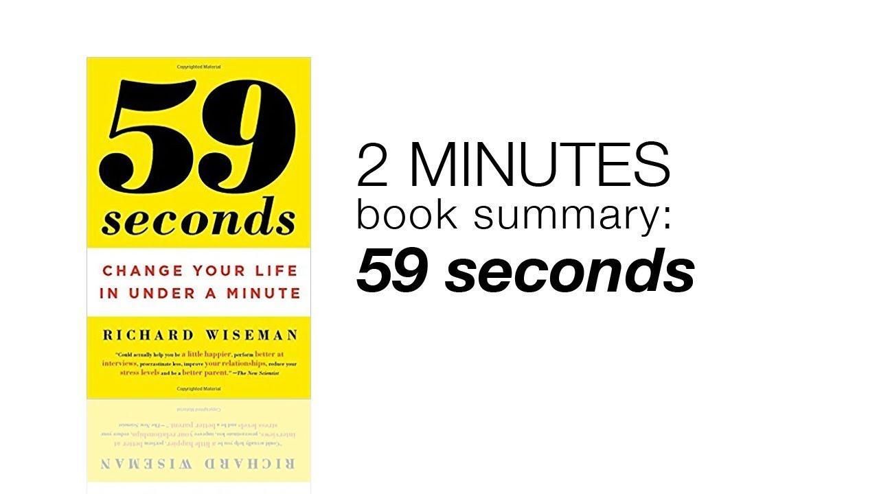 59 Seconds Richard Wiseman 1 minute book summary: 59 second