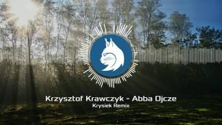 Krzysztof Krawczyk - Abba Ojcze (Krysiek Remix)