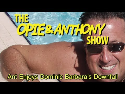 Opie & Anthony: Ant Enjoys Dominic Barbara's Downfall (10/22/12)
