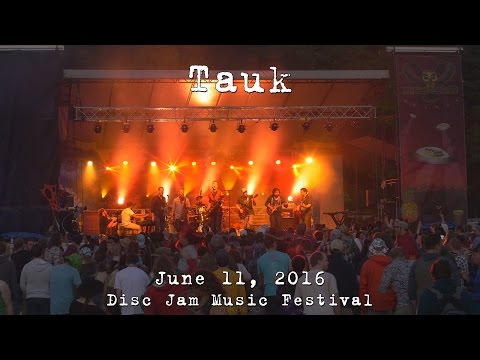 Tauk: 2016-06-11 - Disc Jam Music Festival; Stephentown, NY [4K]