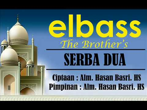 Elbass - Serba Dua (Lirik) Ciptaan Hasan Basri HS