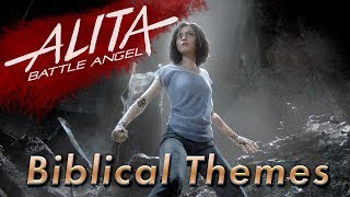 Alita: Battle Angel - Biblical Symbolism and Themes