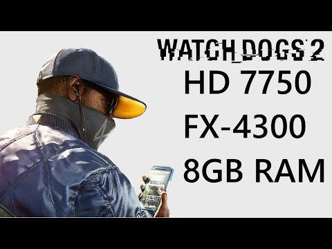 Watch Dogs 2 ( HD 7750 / FX-4300 / 8GB RAM ) FPS Gameplay Test Low/Med/High Settings