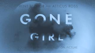 Gone Girl (Soundtrack from the Motion Picture) [Full Length 1080 HD]