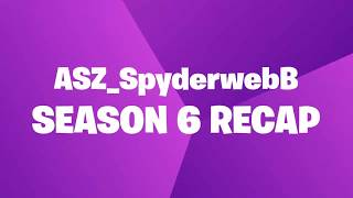 My Fortnite Season 6 Recap From Epic Games bcz i ran out of ideas