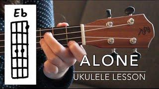 Ukulele Lesson - Alone - Alan Walker