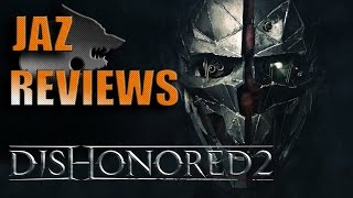 Jaz Reviews ➨ Dishonored 2
