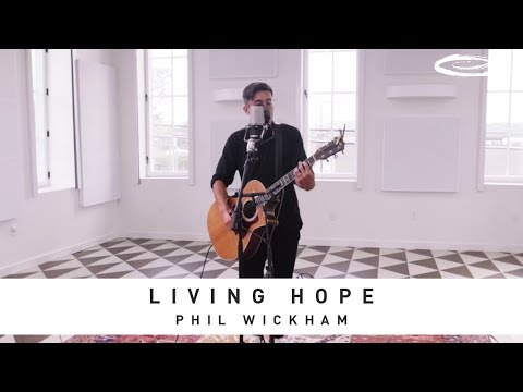 PHIL WICKHAM - Living Hope: Song Session