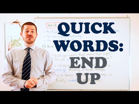 Quick Words - 'End Up'