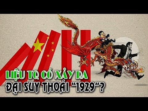 """Liệu Trung Quốc có xảy ra cơn """"ĐẠI SUY THOÁI 1929"""" như Mỹ hay không?"""