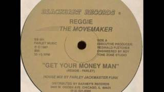 Reggie The Movemaker - Get Your Money Man