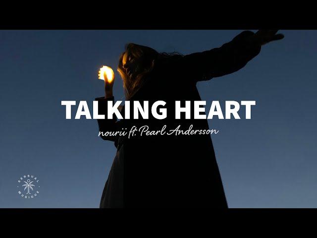nourii - Talking Heart (Lyrics) ft. Pearl Andersson