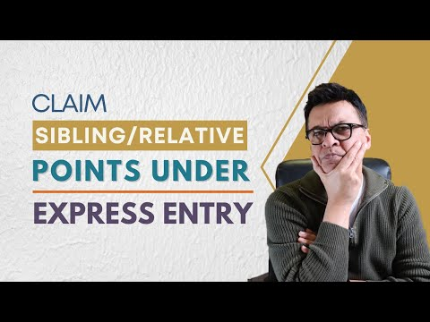 How To Claim Points For Siblings / Relatives In Canada For Your PR Application