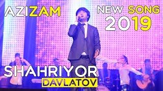Шахриёр Давлатов - Азизам 2019 | Shahriyor Davlatov - Azizam 2019