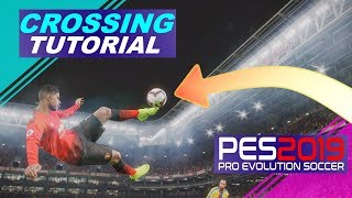 PES 2019 | Crossing Tutorial