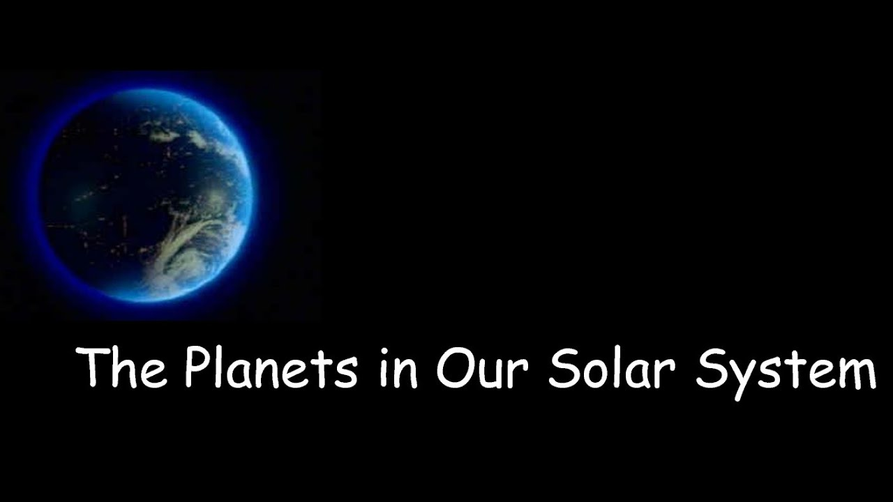 The Planets in Our Solar System - YouTube